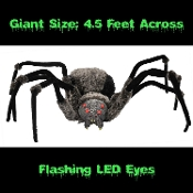 Got arachnophobia? Awesome huge scary Giant Spider has a 4.5-foot wide bent leg span and fur covered body! Multiple blood red flashing LED eyes light up, giving a creepy crawly menacing appearance for this super size creature guaranteed to scare!