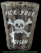 PICK YOUR POISON! Gothic Scary SKULL & CROSSBONES SHOT GLASS SET Drink Glasses-SIX-piece-Bar Kitchen Dining Shooters Halloween Costume Birthday Party Decorations. Steampunk pirate,biker,vampire,witch,zombie, poker drinking game horror prop accessory.